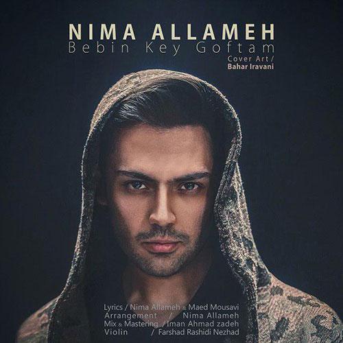http://dl.rasanejavan.ir/RadioJavan%201395/Bahman%2095/25/n/Nima-Allameh-Bebin-Key-Goftam.jpg