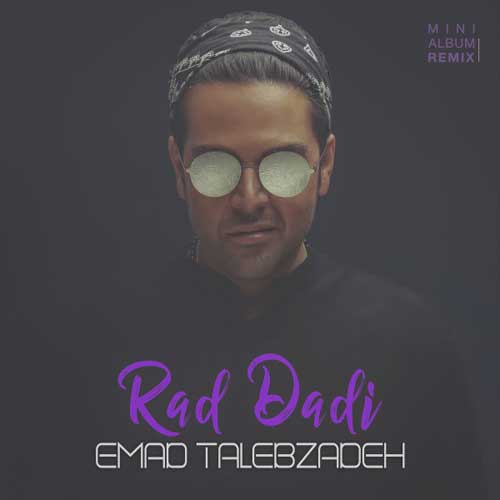 http://dl.rasanejavan.ir/RadioJavan%201396/Shahrivar%2096/17/Emad-Talebzadeh---Rad-Dadi-%28Remix%29.jpg